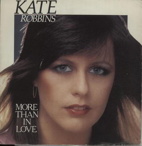 "Kate Robbins More Than In Love - P/s 7"" vinyl single (7 inch record) UK KH507MO671482"