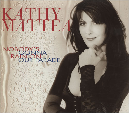 "Kathy Mattea Nobody's Gonna Rain On Our Parade CD single (CD5 / 5"") US KTHC5NO431590"
