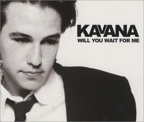 "Kavana Will You Wait For Me CD single (CD5 / 5"") UK KAVC5WI282674"