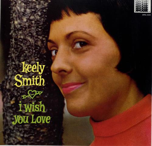 Keely Smith I Wish You Love vinyl LP album (LP record) US KE4LPIW562808