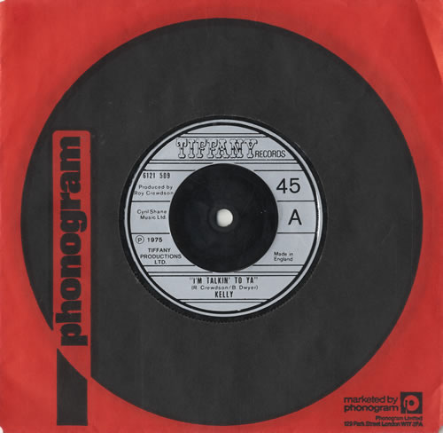 "Kelly I'm Talkin' To Ya 7"" vinyl single (7 inch record) UK KL-07IM474154"