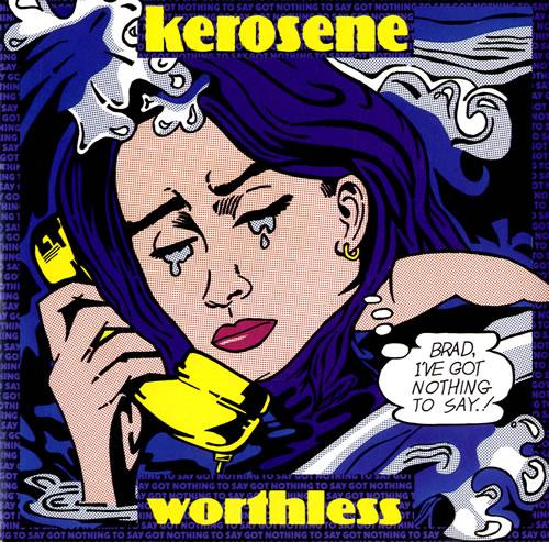"Kerosene Worthless 7"" vinyl single (7 inch record) UK KGV07WO558107"