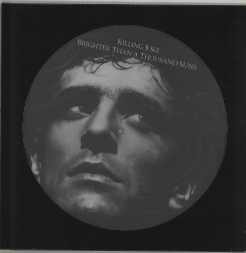 Killing Joke Brighter Than A Thousand Suns - Sealed picture disc LP (vinyl picture disc album) UK KILPDBR663151