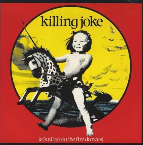 "Killing Joke Let's All Go (To The Fire Dances) 12"" vinyl single (12 inch record / Maxi-single) UK KIL12LE74559"