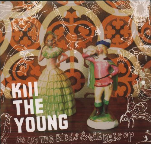 """Kill The Young We Are The Birds & The Bees EP CD single (CD5 / 5"""") French K73C5WE665977"""