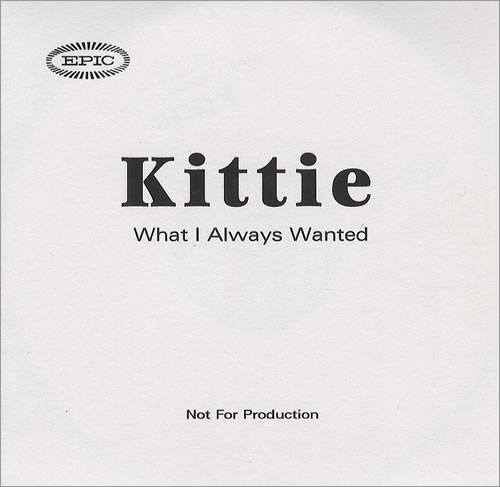 Kittie What I Always Wanted - Two Track CD-R acetate UK KTICRWH217709