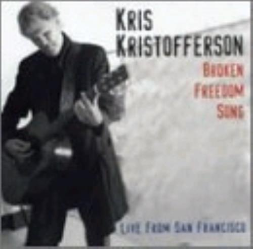 Kris Kristofferson Broken Freedom Song - Live From San Francisco CD album (CDLP) UK KRSCDBR260764