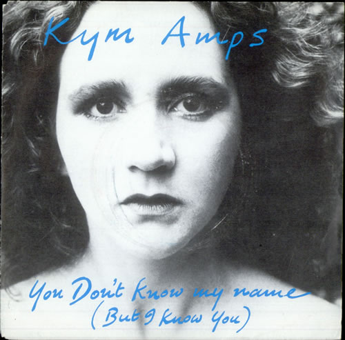 "Kym Amps You Don't Know My Name (But I Know You) 7"" vinyl single (7 inch record) French KMP07YO503395"