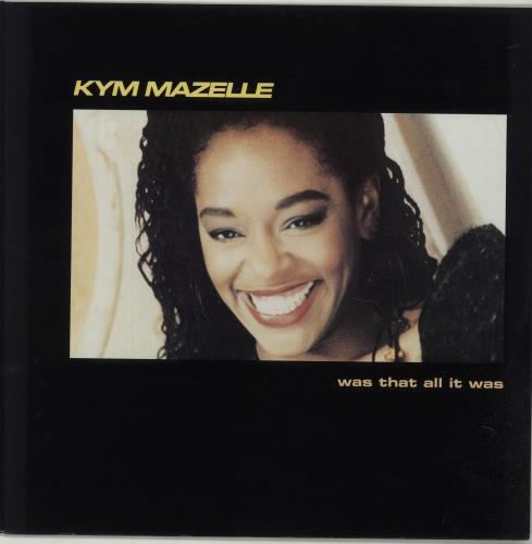 "Kym Mazelle Was That All It Was 12"" vinyl single (12 inch record / Maxi-single) UK MAZ12WA390576"