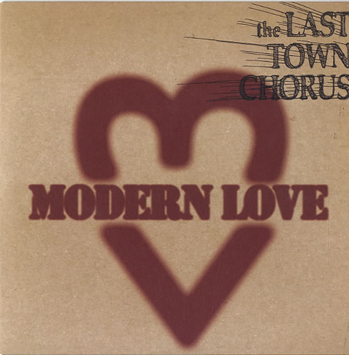 "Last Town Chorus Modern Love 7"" vinyl single (7 inch record) UK LT107MO626370"
