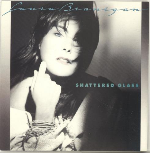 "Laura Branigan Shattered Glass 7"" vinyl single (7 inch record) UK BRA07SH89435"