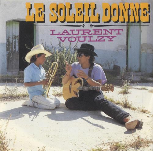 """Laurent Voulzy Le Soleil Donne 7"""" vinyl single (7 inch record) German LVZ07LE489098"""