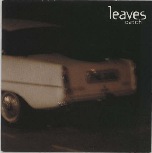 "Leaves Catch 7"" vinyl single (7 inch record) UK EAV07CA221445"