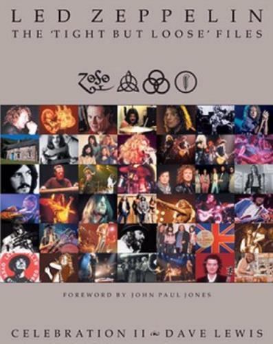 Led Zeppelin The 'Tight But Loose' Files: Celebration II book UK ZEPBKTH396456
