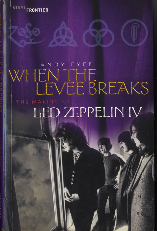Led Zeppelin When The Levee Breaks: The Making Of Led Zeppelin IV book UK ZEPBKWH551795