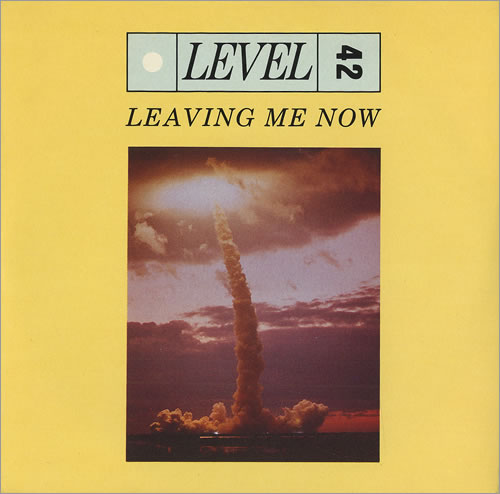 "Level 42 Leaving Me Now 7"" vinyl single (7 inch record) UK L4207LE459943"