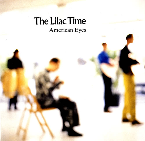 """Lilac Time American Eyes 7"""" vinyl single (7 inch record) UK LIL07AM64148"""