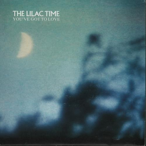 "Lilac Time You're Got To Love 7"" vinyl single (7 inch record) UK LIL07YO62977"