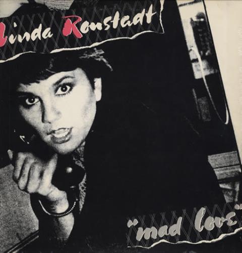 Linda Ronstadt Mad Love - Sealed vinyl LP album (LP record) US LIRLPMA360765