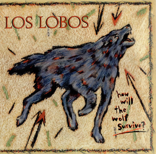 Los Lobos How Will The Wolf Survive? vinyl LP album (LP record) US LOSLPHO485398