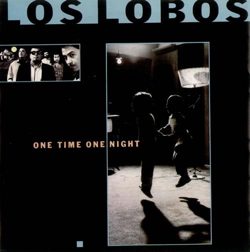 "Los Lobos One Time One Night 7"" vinyl single (7 inch record) UK LOS07ON510994"