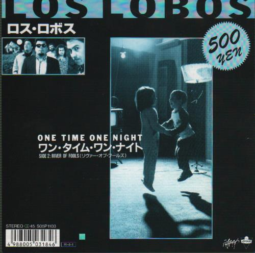 "Los Lobos One Time One Night 7"" vinyl single (7 inch record) Japanese LOS07ON646067"