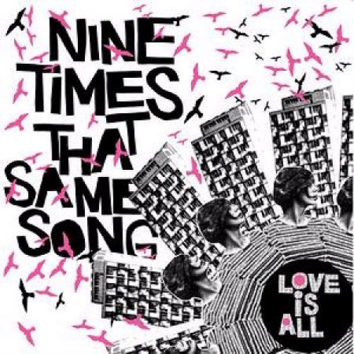Love Is All Nine Times That Same Song vinyl LP album (LP record) UK LV1LPNI363951