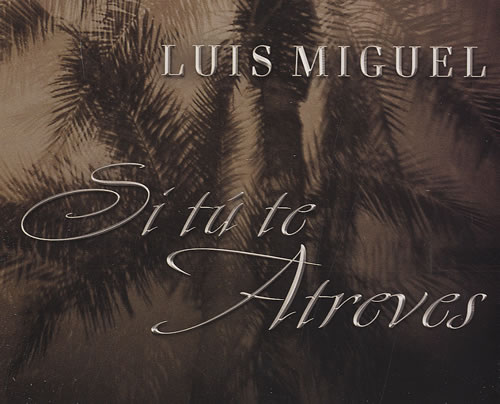 "Luis Miguel Si Tú Te Atreves CD single (CD5 / 5"") Mexican LUIC5SI435444"