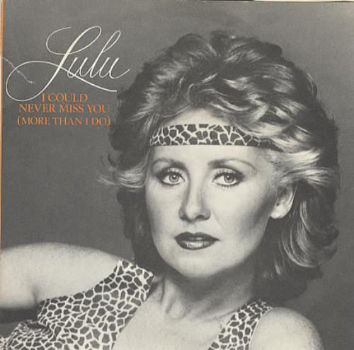 """Lulu I Could Never Miss You (More Than I Do) 7"""" vinyl single (7 inch record) UK LUL07IC329533"""