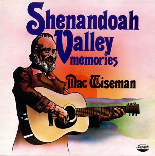 Mac Wiseman Shenandoah Valley Memories vinyl LP album (LP record) UK M0DLPSH478688