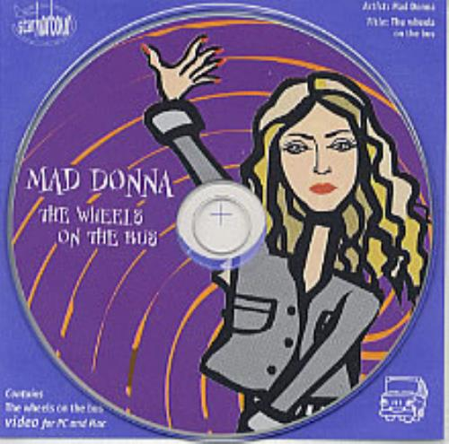 "Mad Donna The Wheels On The Bus CD single (CD5 / 5"") European ZMZC5TH208741"