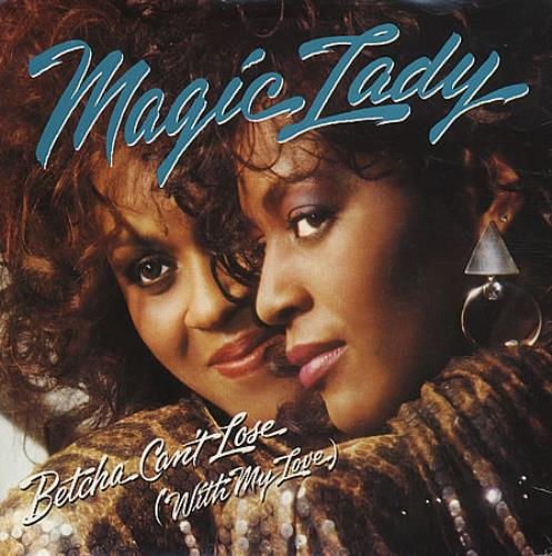 "Magic Lady Betcha Can't Lose 7"" vinyl single (7 inch record) UK MGY07BE297323"