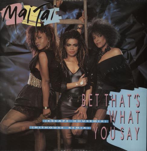 "Mai Tai Bet That's What You Say 12"" vinyl single (12 inch record / Maxi-single) UK MAI12BE750395"