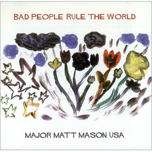 Major Matt Mason Bad People Rule The World CD album (CDLP) UK MQ2CDBA422773