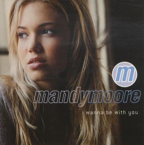 I Wanna Be With You: Mandy Moore I Wanna Be With You UK Promo CD Single (CD5