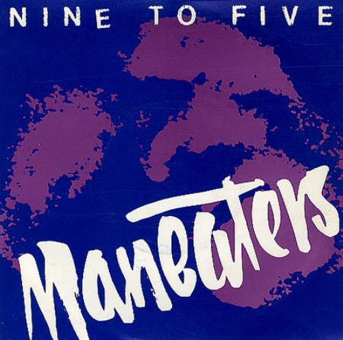 "Maneaters Nine To Five 7"" vinyl single (7 inch record) UK MAT07NI147586"