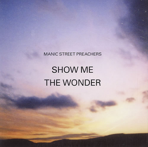 "Manic Street Preachers Show Me The Wonder 7"" vinyl single (7 inch record) UK MAS07SH591522"