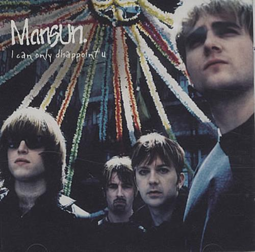 "Mansun I Can Only Disappoint U - CD1 CD single (CD5 / 5"") UK M-SC5IC191701"