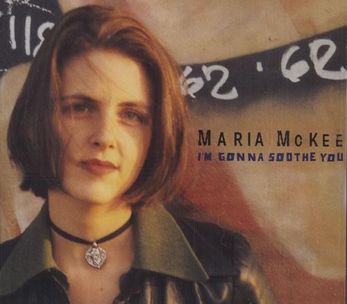 "Maria McKee I'm Gonna Soothe You CD single (CD5 / 5"") UK MCKC5IM51018"