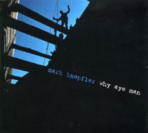 "Mark Knopfler Why Aye Man CD single (CD5 / 5"") UK KNOC5WH227797"