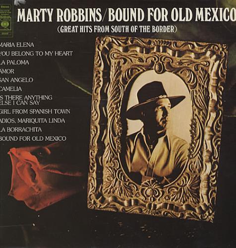 Marty Robbins Bound For Old Mexico vinyl LP album (LP record) UK M/RLPBO328648