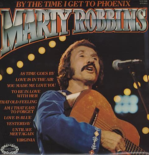 Marty Robbins By The Time I Get To Phoenix vinyl LP album (LP record) UK M/RLPBY306177