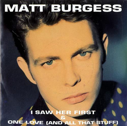 "Matt Burgess I Saw Her First 7"" vinyl single (7 inch record) UK N4X07IS624008"