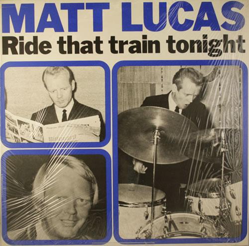 Matt Lucas Ride That Train Tonight vinyl LP album (LP record) UK NK3LPRI552460