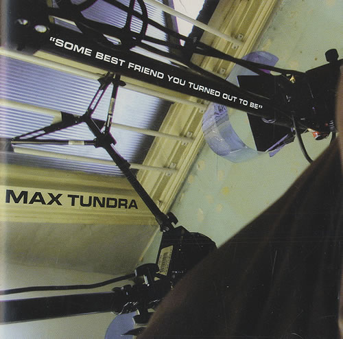 Max Tundra Some Best Friend You Turned Out To Be CD album (CDLP) UK M6-CDSO491763
