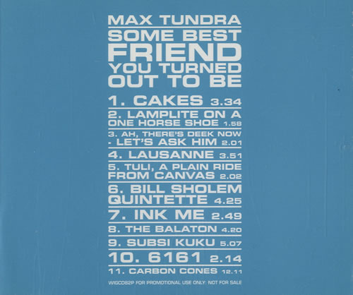 "Max Tundra Some Best Friend You Turned Out To Be CD single (CD5 / 5"") UK M6-C5SO514305"