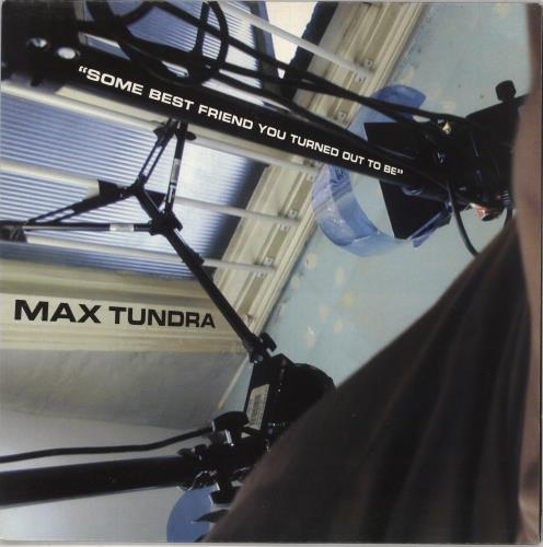 Max Tundra Some Best Friend You Turned Out To Be vinyl LP album (LP record) UK M6-LPSO734513