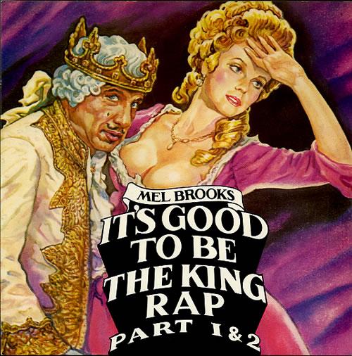 "Mel Brooks It's Good To Be The King Rap 7"" vinyl single (7 inch record) UK ELB07IT609911"