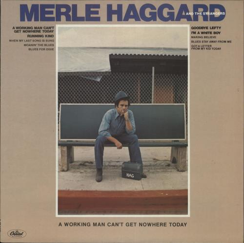 Merle Haggard A Working Man Can't Get Nowhere Today vinyl LP album (LP record) UK MBJLPAW724981