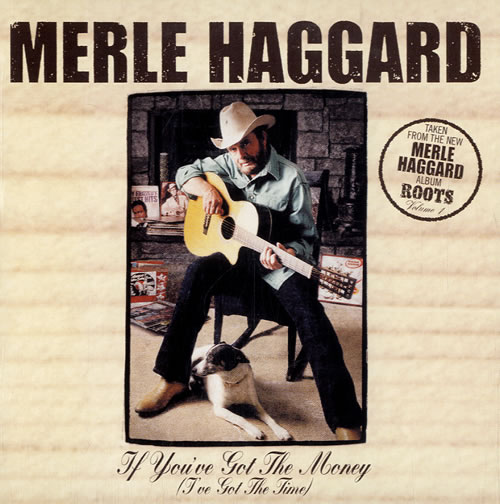 "Merle Haggard If You've Got The Money [I've Got The Time] CD single (CD5 / 5"") Dutch MBJC5IF580020"